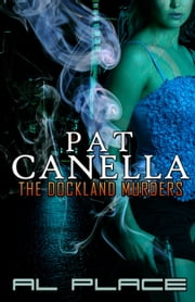 Pat Canella ( The dockland murders ) ebook by Alan Place