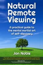 Natural Remote Viewing ebook by Jon Noble