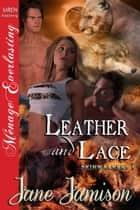 Leather and Lace ebook by Jane Jamison