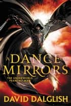 A Dance of Mirrors ebook by David Dalglish