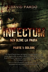INFECTUM (PARTE I: DOLORE) ebook by David Pardo