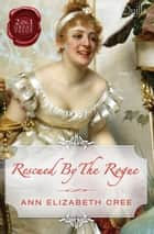 Rescued By The Rogue/The Viscount's Bride/Lord Rotham's Wager ebook by Ann Elizabeth Cree