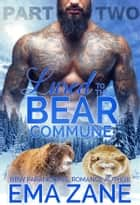 Lured To The Bear Commune - Part 2 ebook by Ema Zane