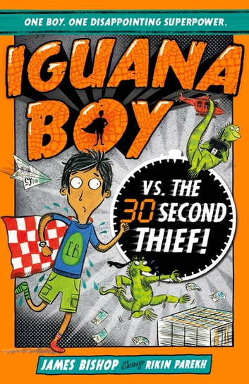 Iguana Boy vs. The 30 Second Thief - Book 2 ebook by James Bishop