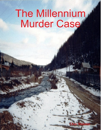 The Millennium Murder Case ebook by Clive Webster