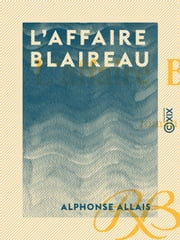 L'Affaire Blaireau - Roman ebook by Alphonse Allais