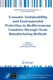 Economic Sustainability and Environmental Protection in Mediterranean Countries through Clean Manufacturing Methods ebook by