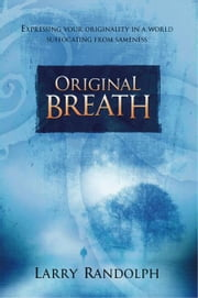 Original Breath ebook by Larry Randolph