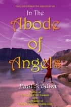 In The Abode of Angels ebook by Paul S Cilwa