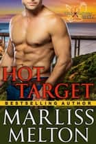 Hot Target (The Echo Platoon Series, Book 4) ebook by Marliss Melton