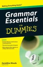 Grammar Essentials For Dummies ebook by Geraldine Woods
