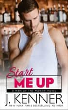 Start Me Up - Nolan and Shelby ebook by J. Kenner