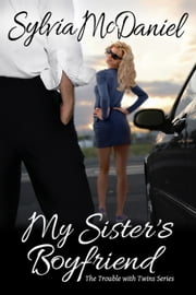 My Sister's Boyfriend ebook by Sylvia McDaniel