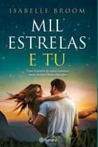 Mil Estrelas e Tu ebook by Isabelle Broom