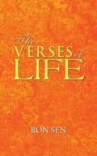 The Verses of Life ebook by Ron Sen