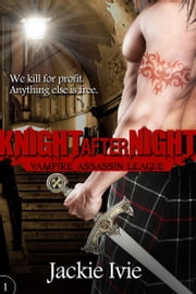 Knight After Night ebook by Jackie Ivie