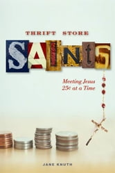 Thrift Store Saints ebook by Jane F. Knuth