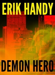 Demon Hero - Demon Hero, #1 ebook by Erik Handy