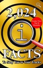 2,024 QI Facts To Stop You In Your Tracks ebook by John Lloyd, James Harkin, Anne Miller