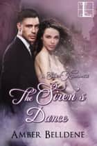 The Siren's Dance ebook by Amber Belldene