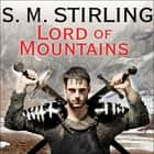 Lord of Mountains audiobook by S. M. Stirling