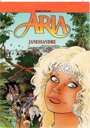 Aria – tome 12 – Janessandre ebook by Michel Weyland