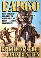 Fargo 12: Killing Spree ebook by John Benteen