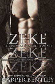 Zeke (The Powers That Be, Book 2) ebook by Harper Bentley