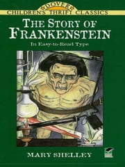 The Story of Frankenstein ebook by Mary Shelley