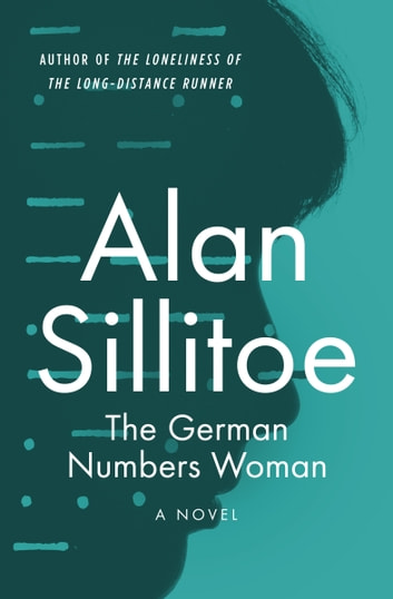 The German Numbers Woman ebook by Alan Sillitoe
