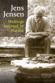 Jens Jensen - Writings Inspired by Nature ebook by