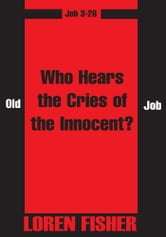 Who Hears the Cries of the Innocent? ebook by Loren Fisher