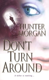 Don't Turn Around ebook by Hunter Morgan