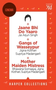 Harper Cinema Omnibus: Jaane Bhi Do Yaaro; Gangs of Wasseypur; Mother Maiden Mistress ebook by HarperCollins Publishers India