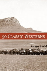50 Classic Western Books ebook by Zane Grey