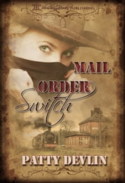 Mail Order Switch ebook by Patty Devlin