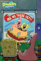 Are We There Yet? (SpongeBob SquarePants) ebook by Nickelodeon Publishing