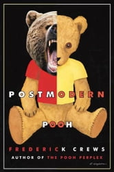 Postmodern Pooh ebook by Frederick Crews