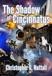 The Shadow of Cincinnatus ebook by Christopher Nuttall