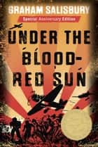 Under the Blood-Red Sun ebook by Graham Salisbury