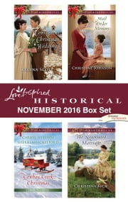 Harlequin Love Inspired Historical November 2016 Box Set - A Convenient Christmas Wedding\Cowboy Creek Christmas\Mail Order Mommy\The Negotiated Marriage ebook by Regina Scott, Christine Johnson, Christina Rich