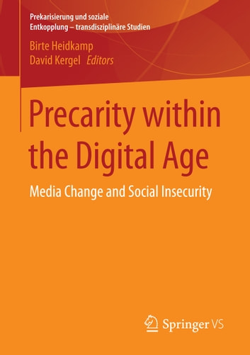 Precarity within the Digital Age - Media Change and Social Insecurity ebook by