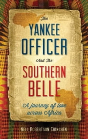 The Yankee Officer & the Southern Belle ebook by Nell Robertson Chinchen