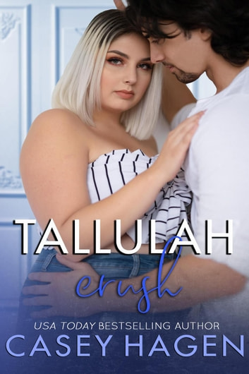 Tallulah Crush - Tallulah Cove, #7 ebook by Casey Hagen
