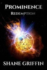 Prominence: Redemption ebook by Shane Griffin