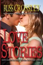 Love Stories ebook by Russ Crossley