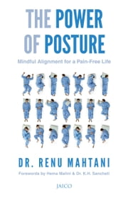 The Power of Posture ebook by Dr. Renu Mahtani M.D.