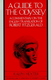 A Guide to The Odyssey - A Commentary on the English Translation of Robert Fitzgerald ebook by Ralph Hexter