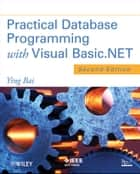 Practical Database Programming with Visual Basic.NET ebook by Ying Bai