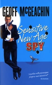 Sensitive New Age Spy ebook by Geoff McGeachin
